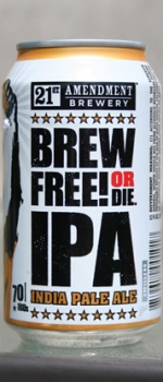 Brew Free Or Die IPA - 21st Amendment Brewery