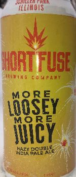 More Loosey More Juicy - Short Fuse Brewing Company